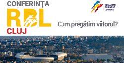 Conferința Romanian Business Leaders Cluj, ediția a II-a @ Cluj-Napoca, Grand Hotel Italia